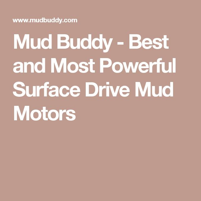 Mud Buddy - Best and Most Powerful Surface Drive Mud Motors