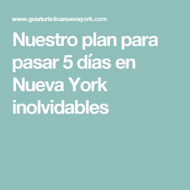 Nuestro plan para pasar 5 días en Nueva York inolvidables