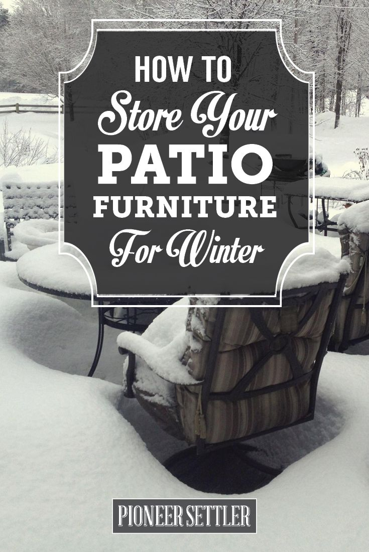 Tips for Storing Patio Furniture In The Winter | Cold Weather Preparation - Get Your Home Ready For Winter by Pioneer Settler at http://pioneersettler.com/tips-storing-patio-furniture-winter/