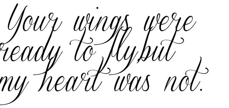 Your wings were ready to fly but my heart was not for Your wings were ready but my heart was not tattoo