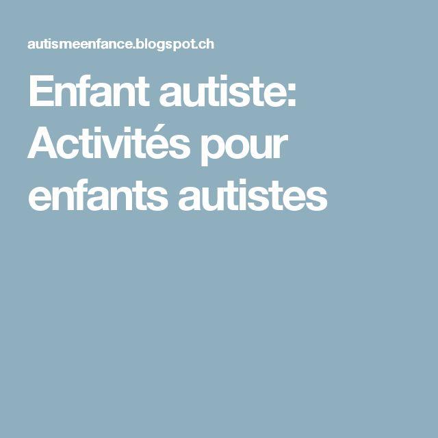 Enfant autiste: Activités pour enfants autistes