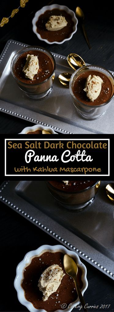 Creamy and decadent Panna Cotta with Dark Chocolate and topped with some whipped mascarpone cheese with Kahlua. The sea salt in it enhances the chocolate flavor and elevates the dessert to a completely new level.