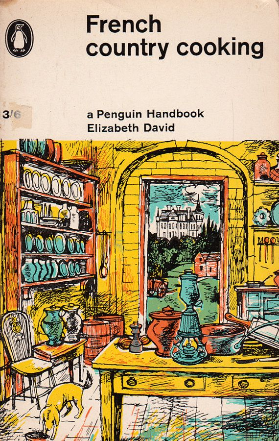French Country Cooking: A Penguin Handbook by Elizabeth David, illustrated by John Minton.