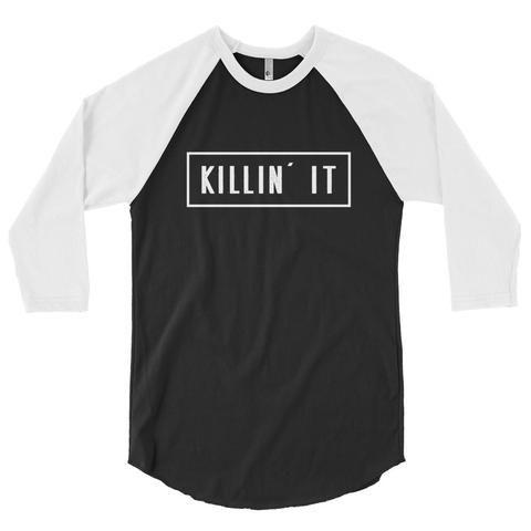 3/4 Killin' It Raglan