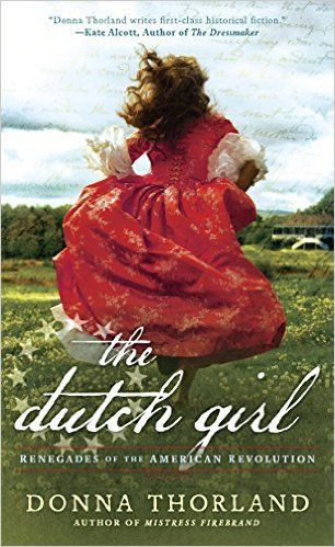 Fans of historical fiction: Check out these 24 book recommendations, including The Dutch Girl by Donna Thorland.