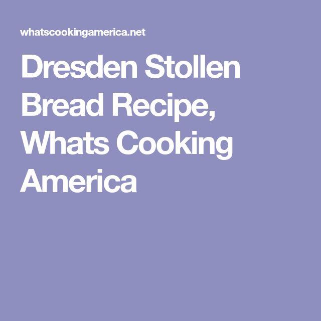 Dresden Stollen Bread Recipe, Whats Cooking America