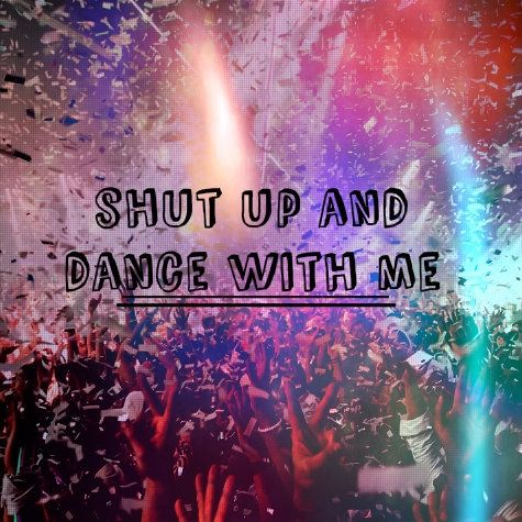 Day 6: A song that reminds you of a best friend -- Shut Up And Dance by Walk the Moon