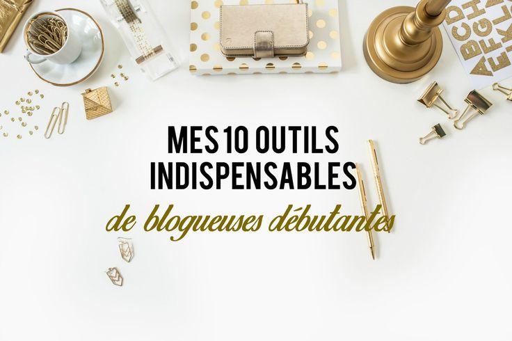 Mes 10 Outils indispensables de Blogueuses débutantes