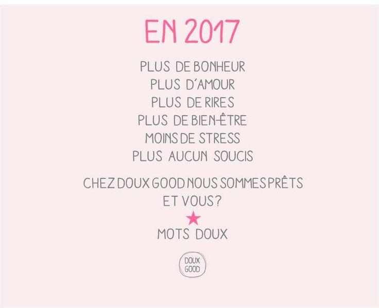 Mots doux by Doux Good : En 2017 ... nous avons faits nos vœux. Et vous, êtes vous prêts ? #MotsDoux #DouxGood #Cosmétiques #bio #bienêtre #eshop #beauté #naturelle
