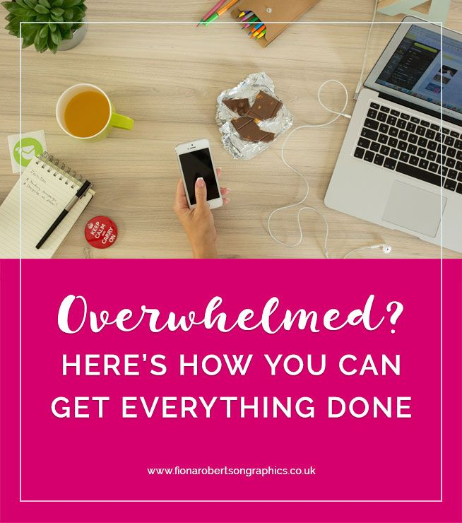 Feeling Overwhelmed By All The Things You Need To Do? Youu0027re Not Alone