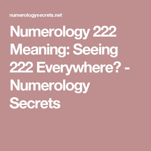Numerology 222 Meaning: Seeing 222 Everywhere? - Numerology Secrets