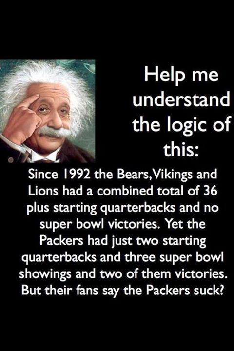 It doesn't take a genius to know the Packers ROCK!