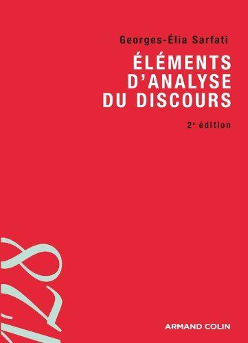 Eléments d'analyse du discours de Georges-Elia Sarfati https://www.amazon.fr/dp/2200270224/ref=cm_sw_r_pi_dp_o3XExb73RY3W1