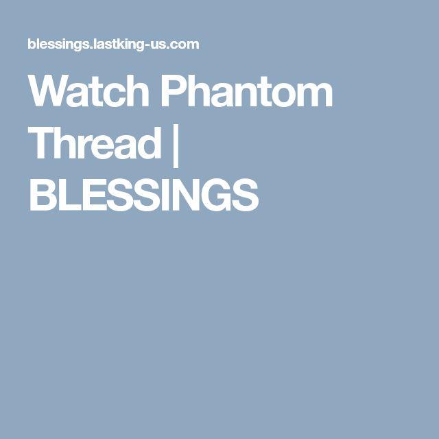 Watch Phantom Thread | BLESSINGS