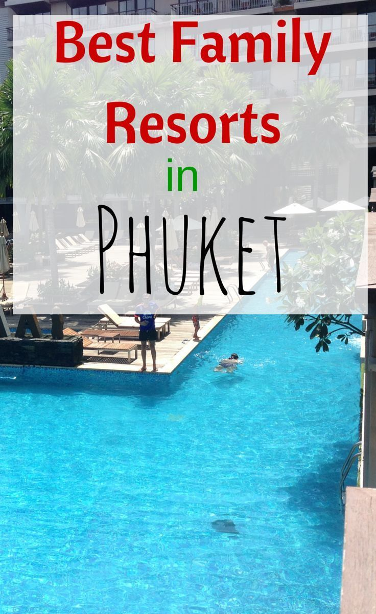 The best family resorts in Phuket as well as the best family hotels in Phuket. A great place for a family holiday!