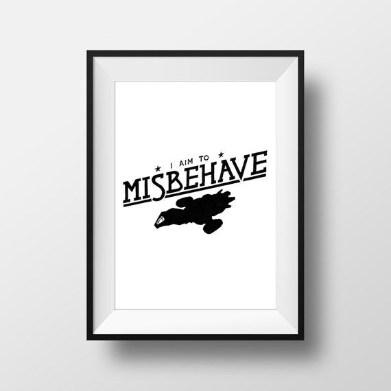 I Aim To Misbehave  Serenity Movie Quote Print by SouthOCreative