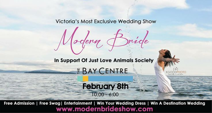 Modern Bride Show at the Bay Centre Victoria - Feb 8, 2014 - Free Admission - over $40000 in prizes! Plenty of free entertainment and giveaways.... Live Wedding at the end of the show!