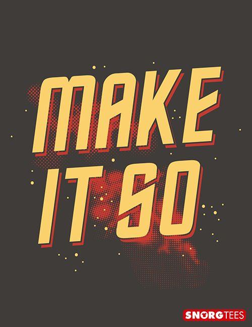 """""""Make It So"""" t-shirt for fans of Star Trek."""