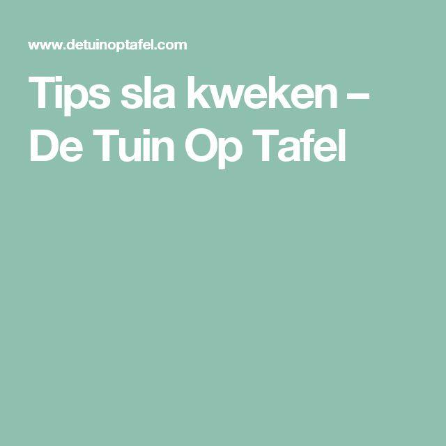 Tips sla kweken    – De Tuin Op Tafel