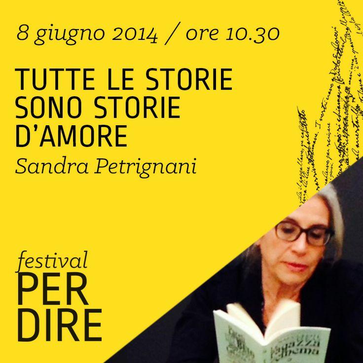 Sandra Petrignani | 8 giugno 2014 | ore 10.30 wwww.festivalperdire.com #perdire14