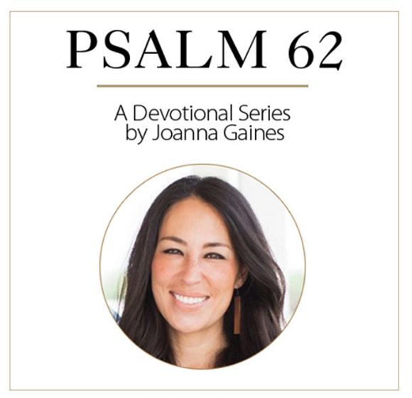 Sign up for a FREE Psalm 62 devotional series by Joanna Gaines!