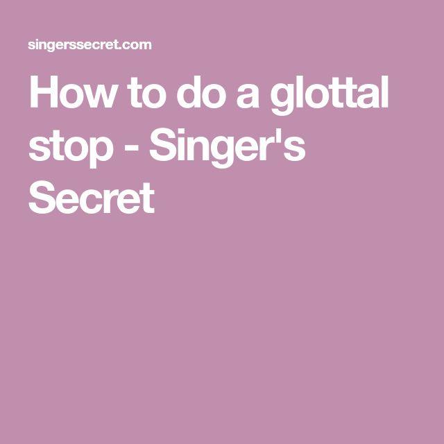 How to do a glottal stop - Singer's Secret