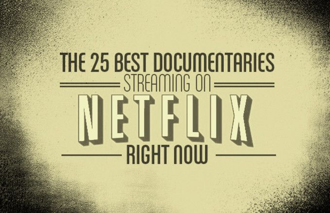 the 25 best documentaries on Netflix right now