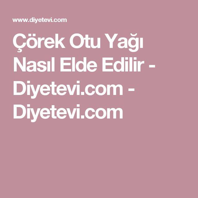 Çörek Otu Yağı Nasıl Elde Edilir - Diyetevi.com - Diyetevi.com