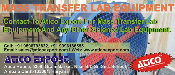 Mass Transfer Lab Equipment is available here. Atico Export.  Company Name; Atico Export Phone: +919896793832, +919996186555  Email Id: aticoexportambala@gmail.com   Website: https://www.aticoexport.com/product_category/mass-transfer-lab    Address: Atico House, 5309, Grain Market, Ambala Cantt, Haryana Facebook page: https://www.facebook.com/AticoExport Twitter page: https://twitter.com/AticoExport