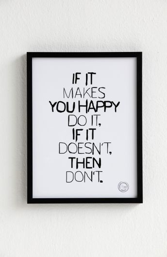 If it makes you happy do it, if it doesn't then don't