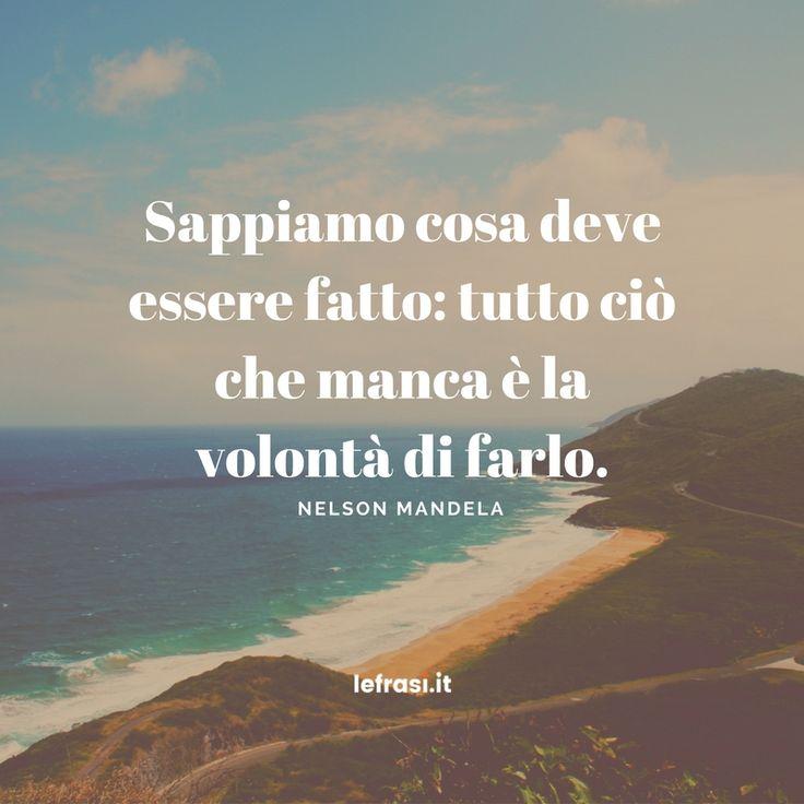 Sappiamo cosa deve essere fatto: tutto ciò che manca è la volontà di farlo.Nelson Mandela  http://www.lefrasi.it/frase/sappiamo-cosa-deve-cio-manca-la/  #frasi #frasibelle #citazioni #quotes #motivazione #crescitapersonale #obiettivo #raggiungere #migliorare #crescere #vincere #igersitalia #picoftheday #follow #followme #nelsonmandela #photooftheday #bestoftheday #instagood #like