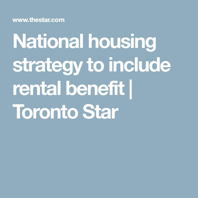 National housing strategy to include rental benefit  | Toronto Star