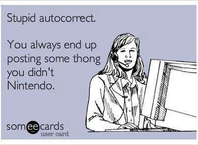 14108 Stupid autocorrect