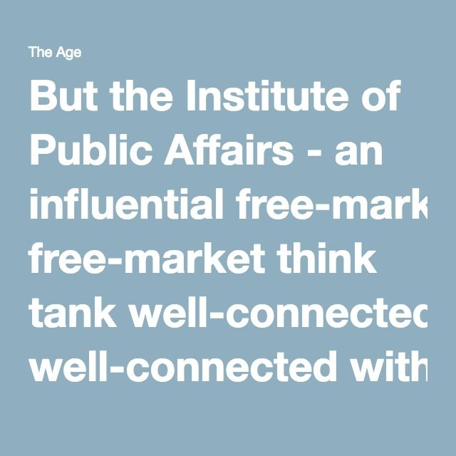 But the Institute of Public Affairs - an influential free-market think tank well-connected within the Liberal Party - wants Australia's minimum wage abolished.
