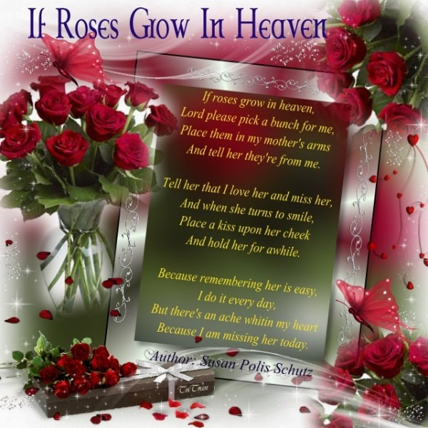 Mother Poems in heaven | Mother - If roses grow in heaven - Online Grief Support - A Social ...