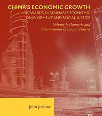 China's Economic Growth: Towards Sustainable Economic Development And Social Justice: Volume I PDF