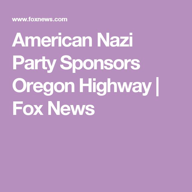 American Nazi Party Sponsors Oregon Highway | Fox News
