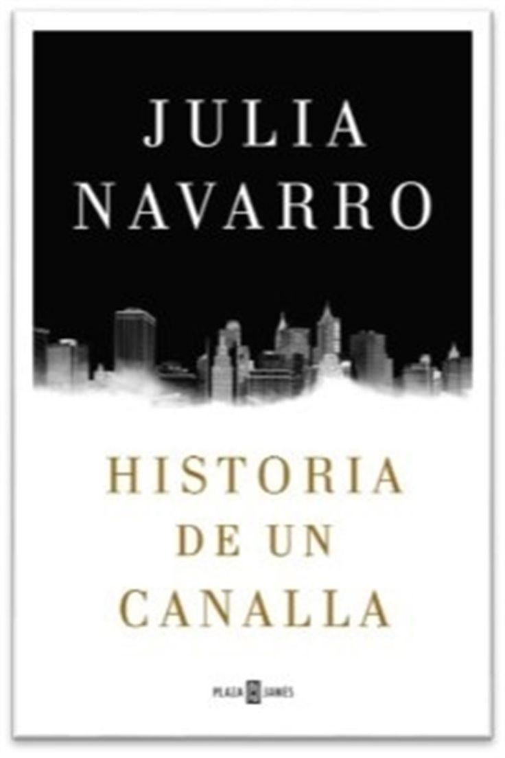 """Julia Navarro. """"Historia de un canalla"""". Editorial Círculo de Lectores"""
