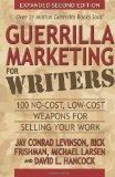 Guerrilla Marketing for Writers, 100 No-Cost, Low-Cost Weapons for Selling Your Work, by Jay Conrad Levinson, Rick Frishman, Michael Larsen and David L. Hancock #books #writing #marketing