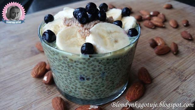 Blondynka Gotuje: Pudding Chia Matcha z Masłem Migdałowym Bananami i...