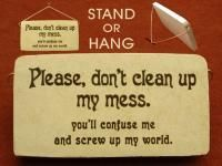 Funny Office Gift Plaque. Great gift giving idea for the holidays!  Please Don't Clean Up My Mess , $11.95 Ships for just $5.00 in the US (http://www.inspirationalgiftstore.com/office-gifts-plaques-office-humor-please-dont-clean-up-my-mess-you-will-confuse-me/)
