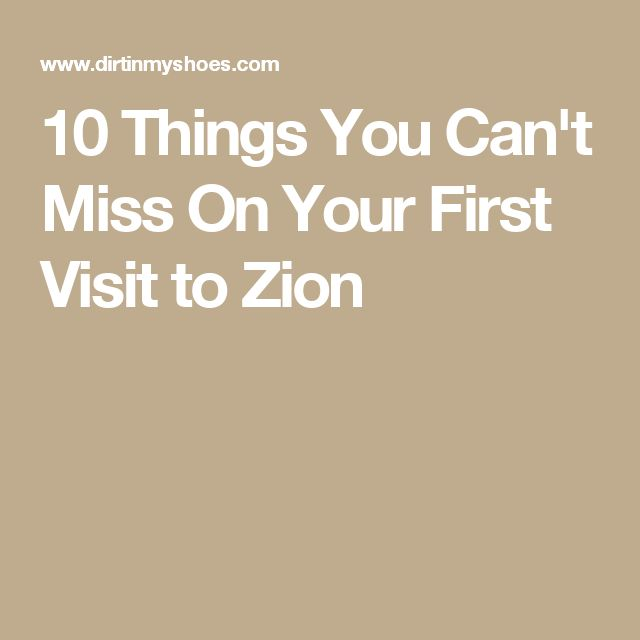 10 Things You Can't Miss On Your First Visit to Zion
