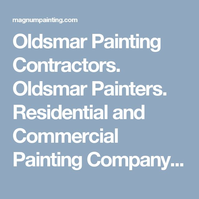 Oldsmar Painting Contractors. Oldsmar Painters. Residential and Commercial Painting Company. You visited this page.