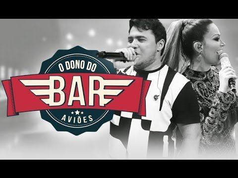 O Dono do Bar - Aviões do Forró (Sucesso DVD Luan Estilizado part. Xand ...