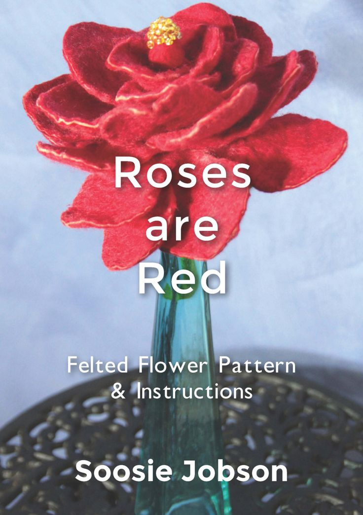 Roses are Red Felted Flower Pattern & Instructions - pinned by pin4etsy.com