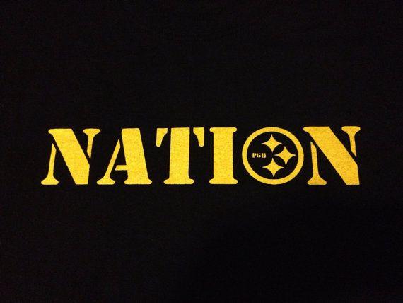 Pittsburgh Steelers ~Steeler NATION Tshirt by AKPScreening on Etsy