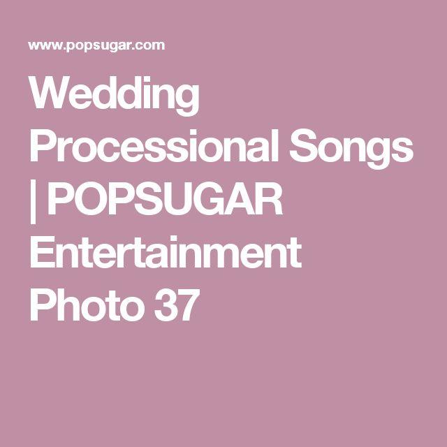 Wedding Processional Songs | POPSUGAR Entertainment Photo 37