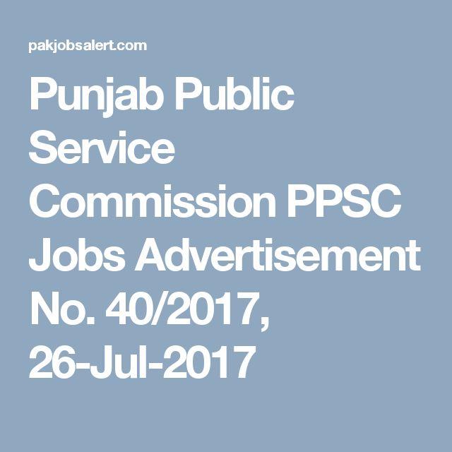 Punjab Public Service Commission PPSC Jobs Advertisement No. 40/2017, 26-Jul-2017