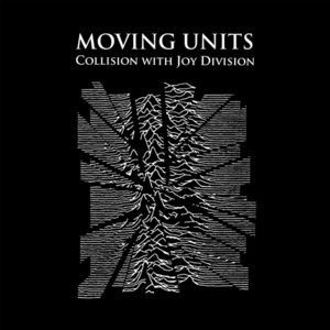 Moving Units - Collision with Joy Division Vinyl LP Backordered