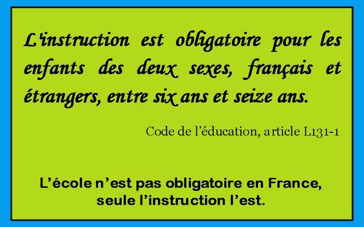 L'école n'est pas obligatoire, seule l'instruction l'est (article L131-1 du code de l'éducation).
